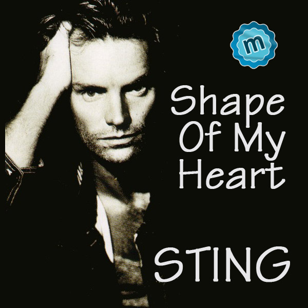 Shape Of My Heart - Sting