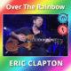 over-the-rainbow-clapton
